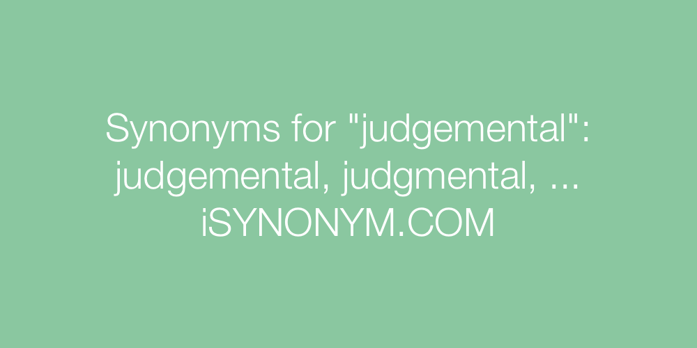 Synonyms judgemental