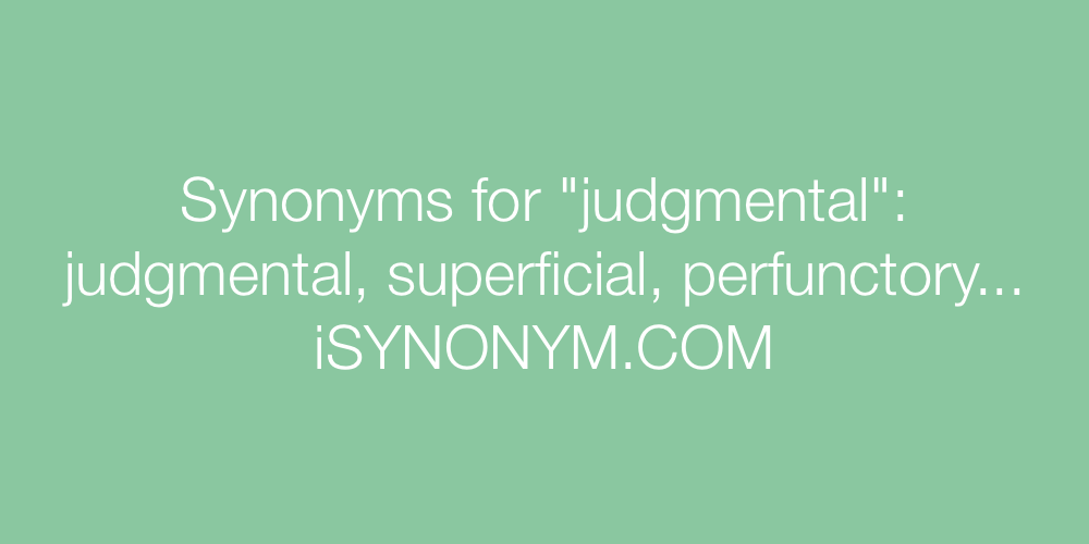 Synonyms judgmental