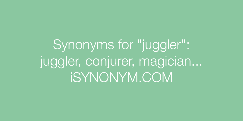 Synonyms juggler