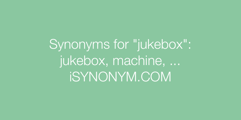 Synonyms jukebox