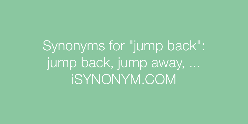 Synonyms jump back