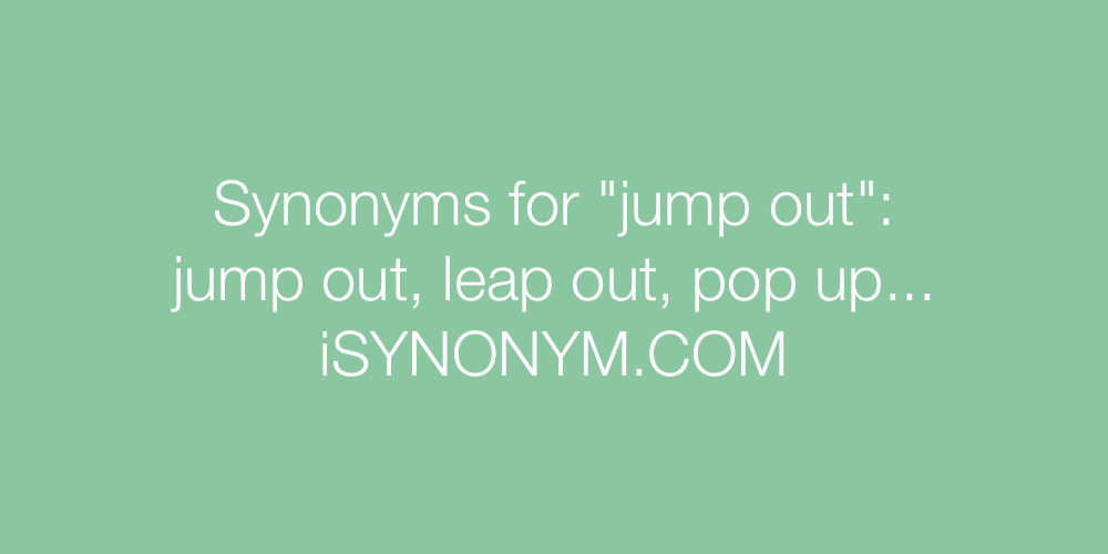 Synonyms jump out