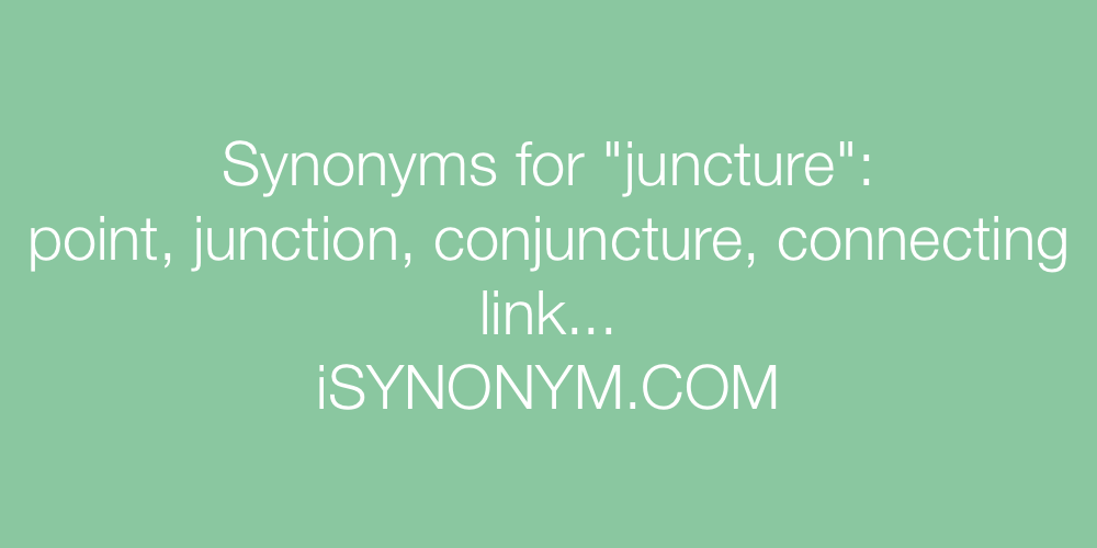 Synonyms juncture