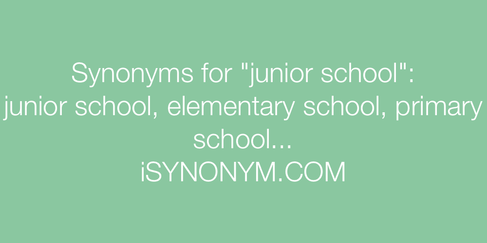 Synonyms junior school