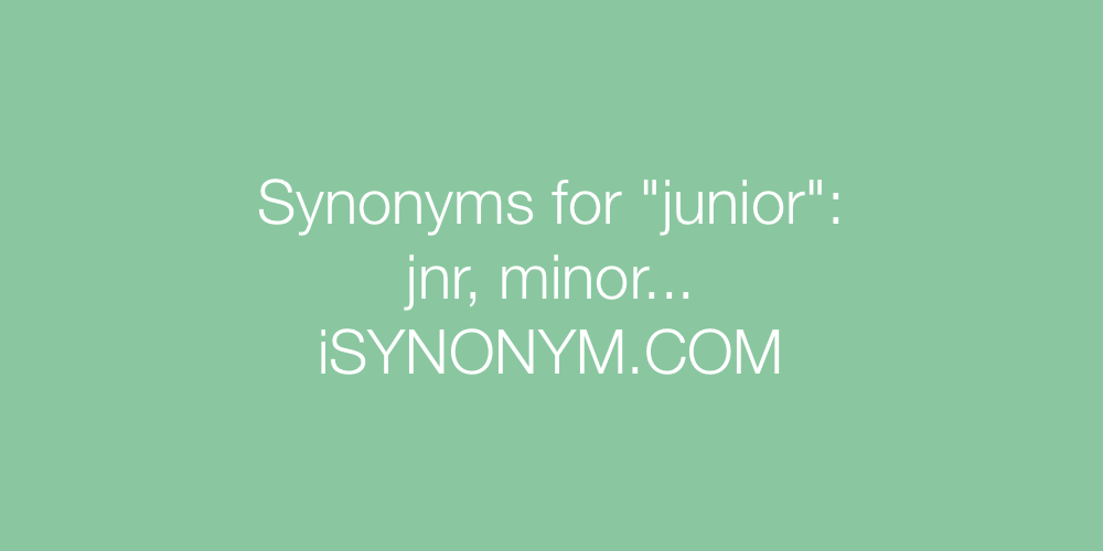 Synonyms junior
