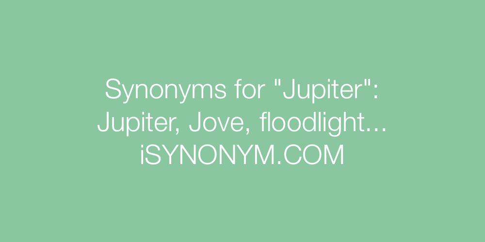 Synonyms Jupiter