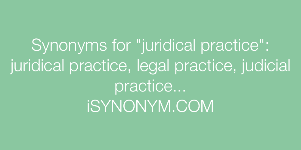 Synonyms juridical practice