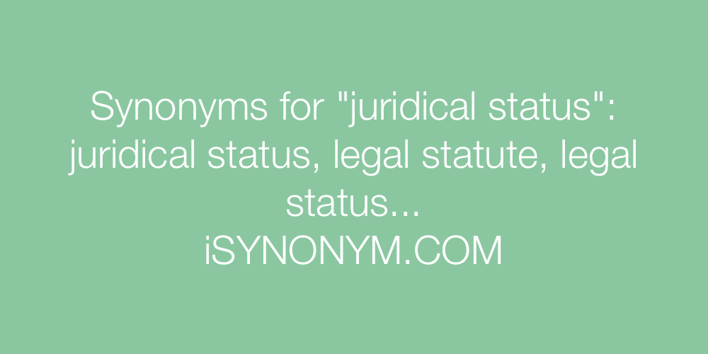 Synonyms juridical status