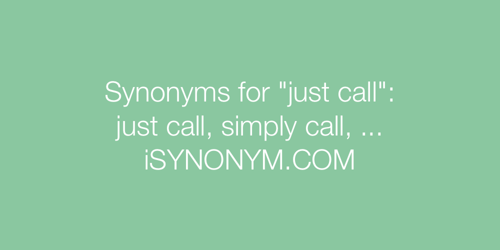 Synonyms just call