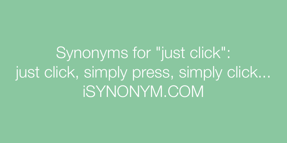 Synonyms just click