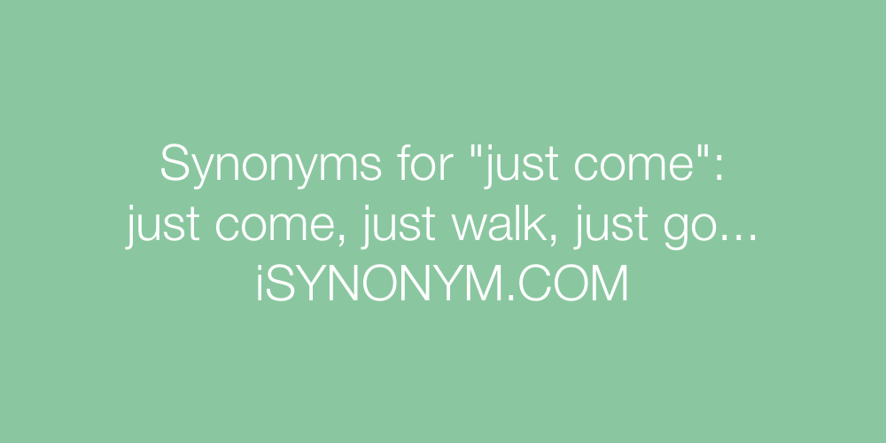 Synonyms just come