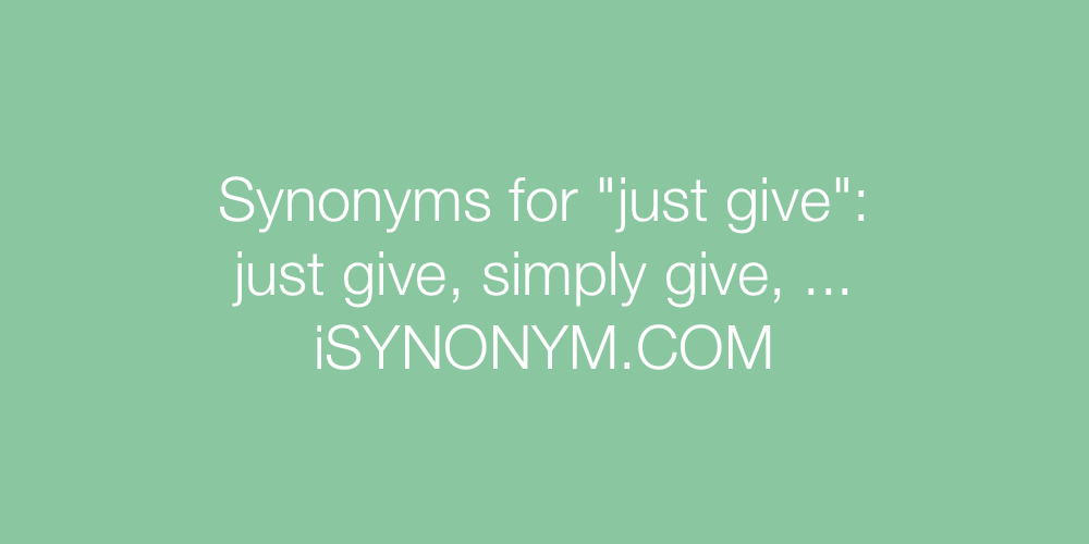 Synonyms just give