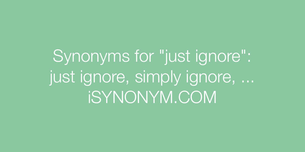 Synonyms just ignore