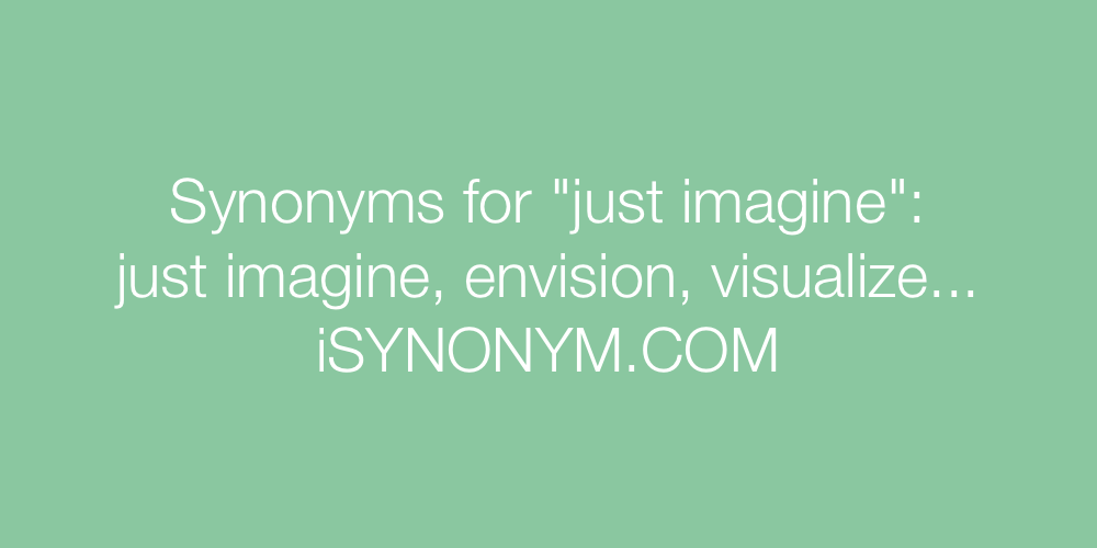 Synonyms just imagine