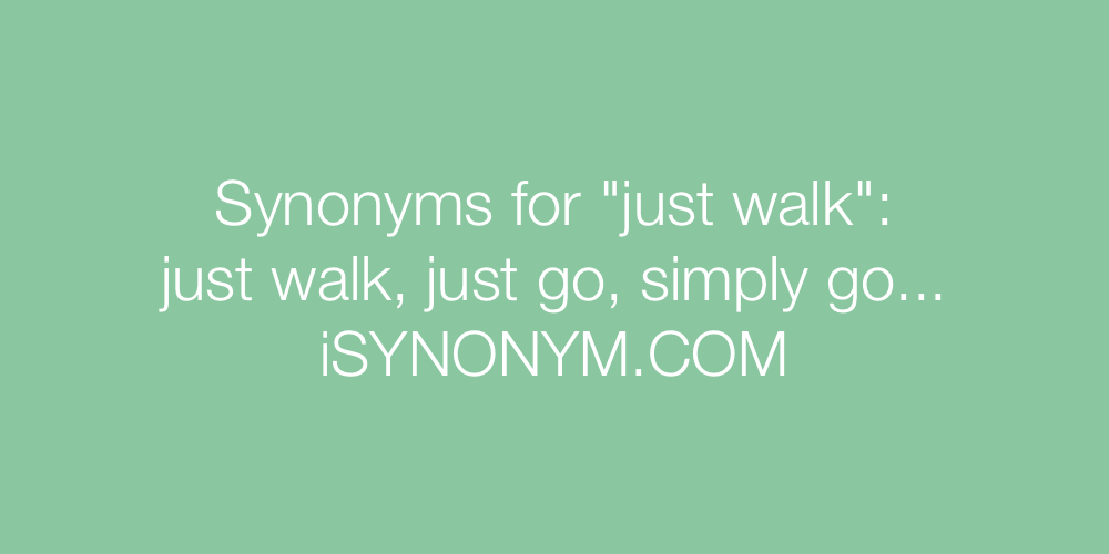 Synonyms just walk