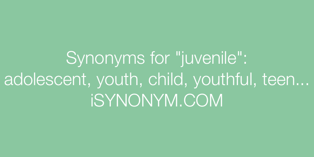 Synonyms juvenile