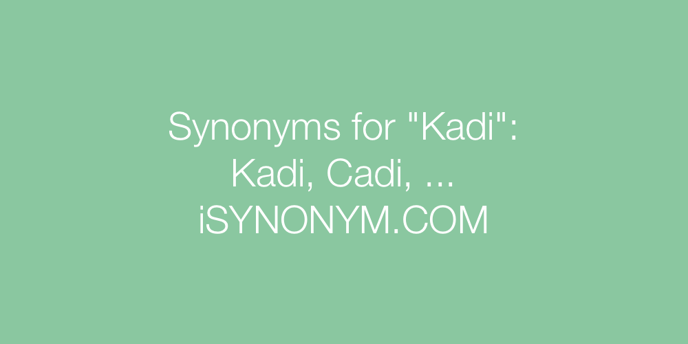 Synonyms Kadi