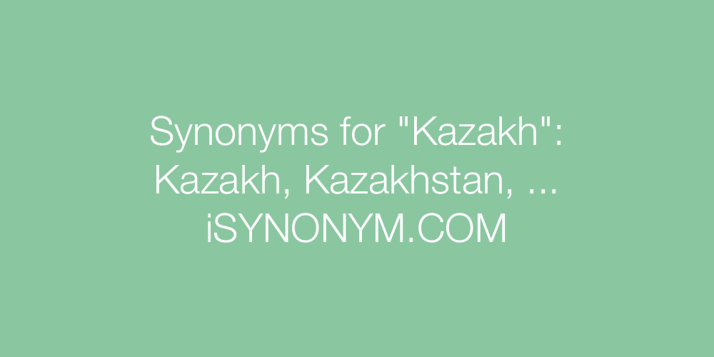 Synonyms Kazakh