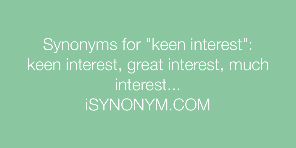 Synonyms keen interest