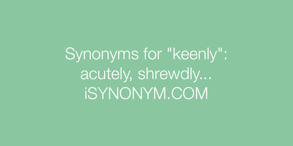 Synonyms keenly