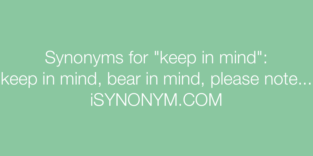 Synonyms keep in mind