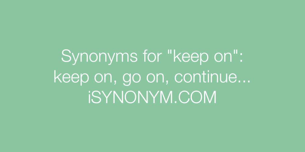 Synonyms keep on