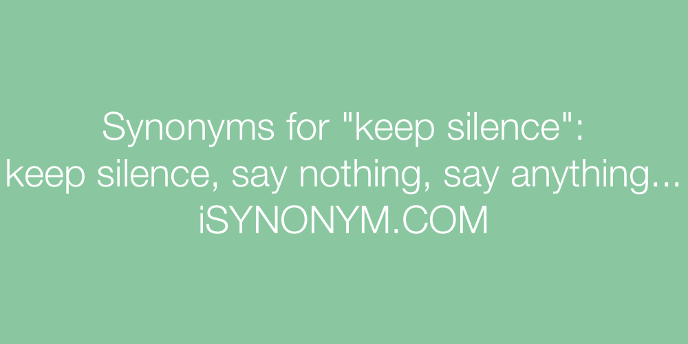 Synonyms keep silence