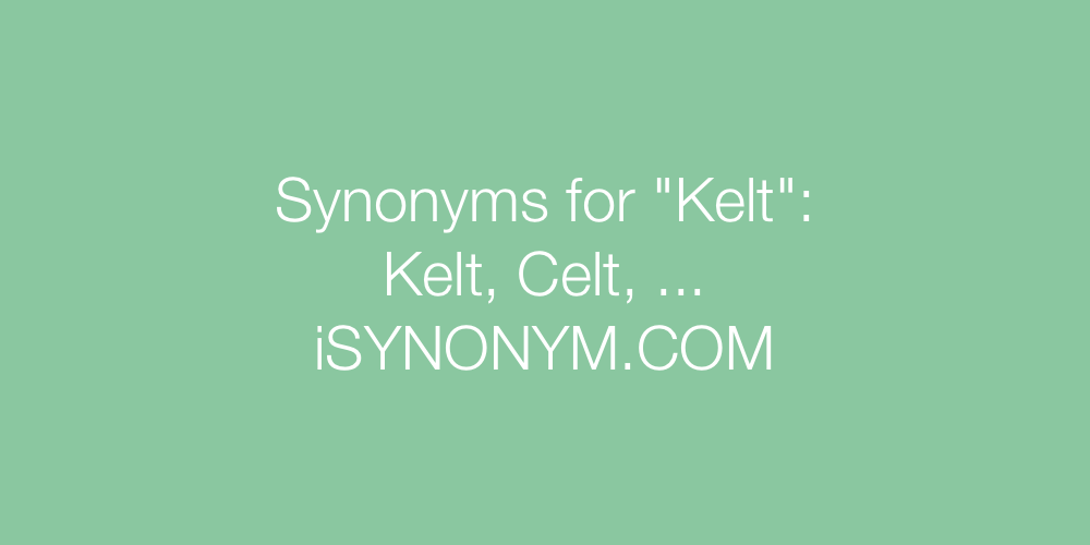 Synonyms Kelt