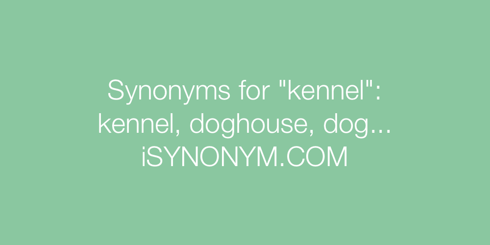 Synonyms kennel