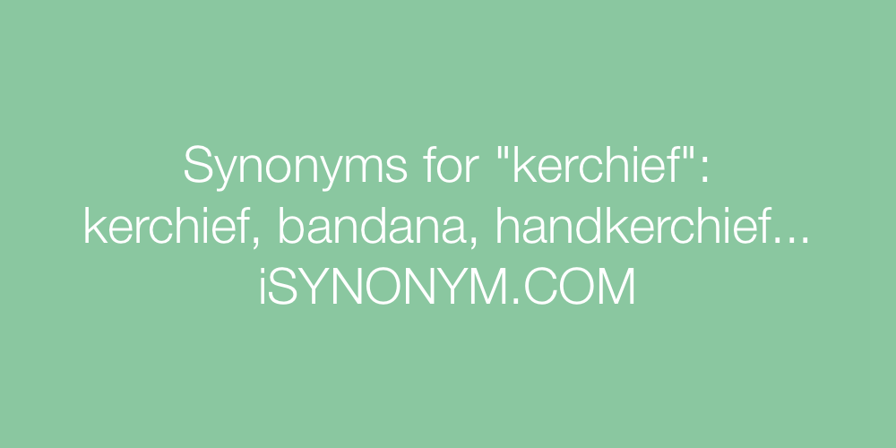 Synonyms kerchief