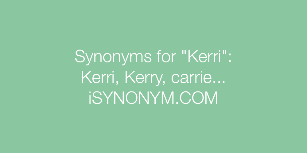 Synonyms Kerri