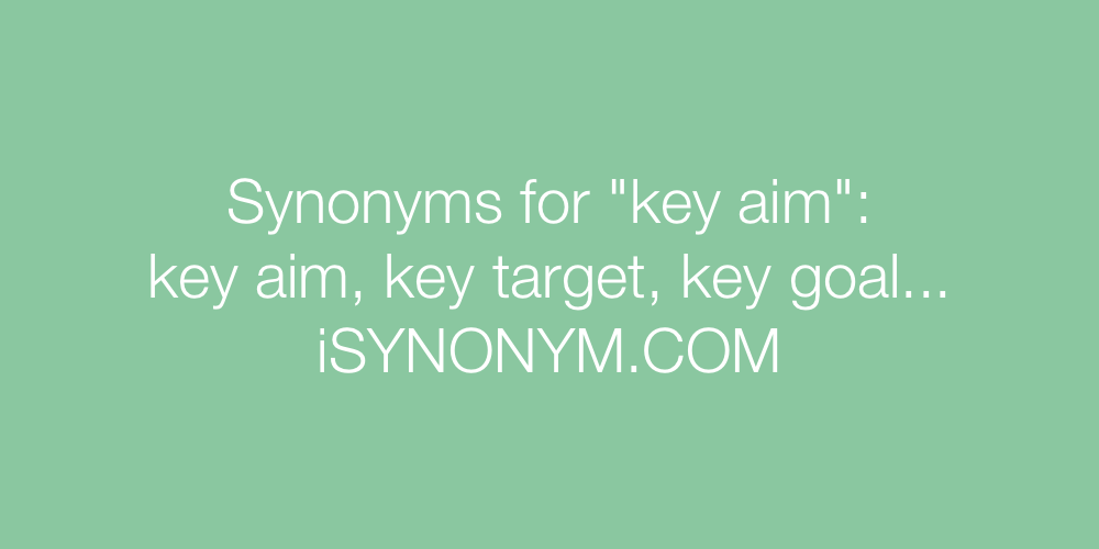 Synonyms key aim