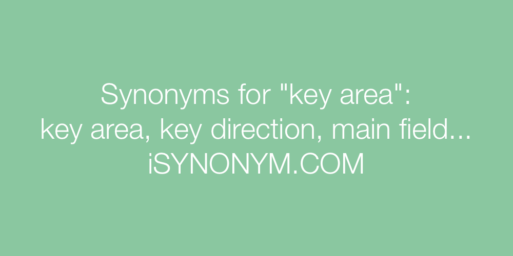 Synonyms key area
