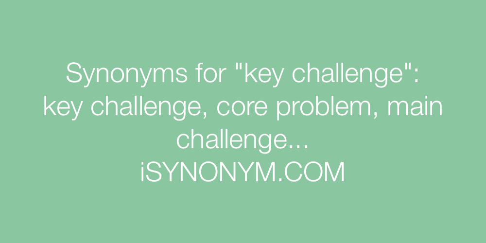 Synonyms key challenge