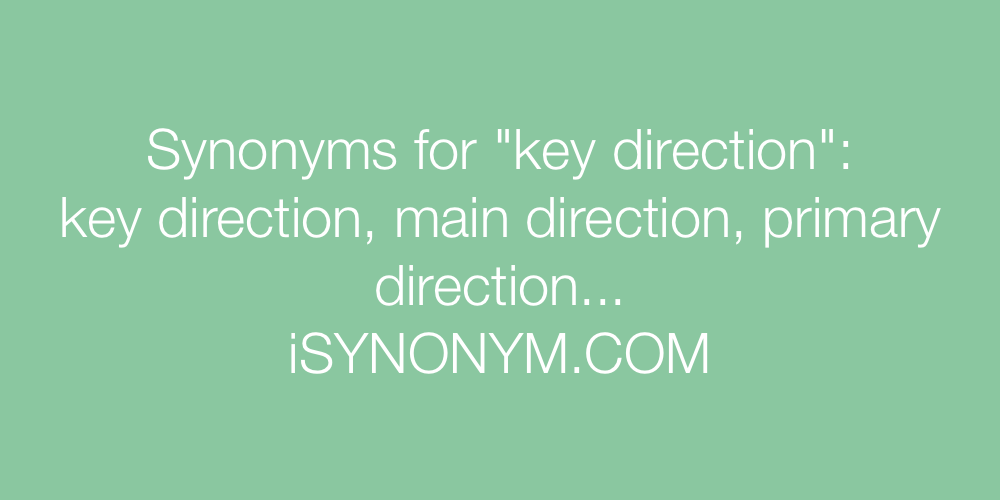 Synonyms key direction