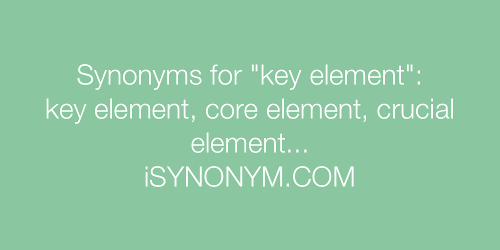Synonyms key element