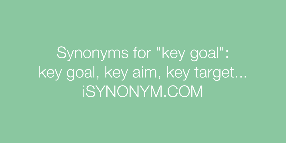 Synonyms key goal