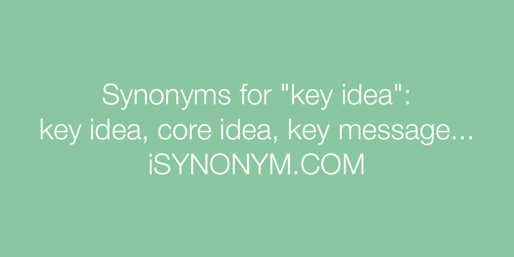 Synonyms key idea