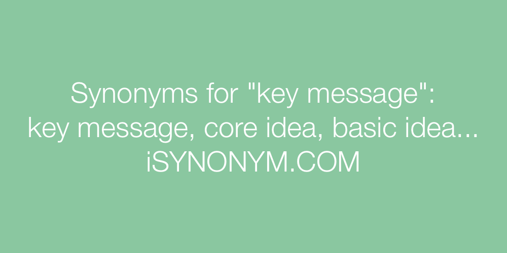Synonyms key message
