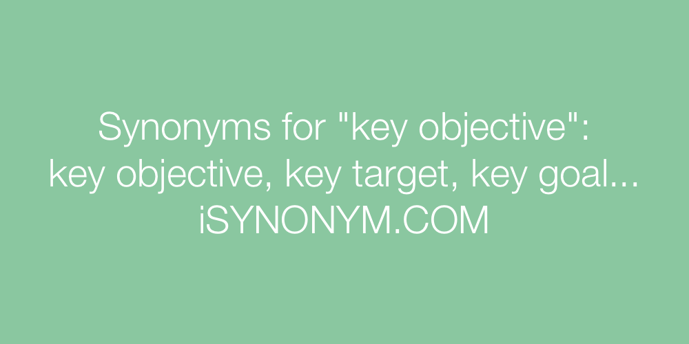 Synonyms key objective