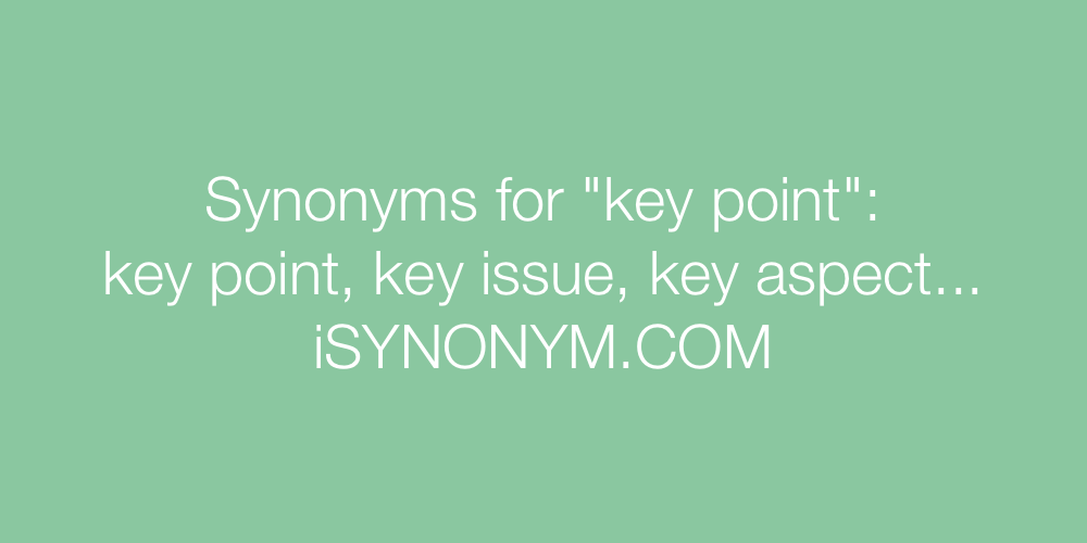 Synonyms key point