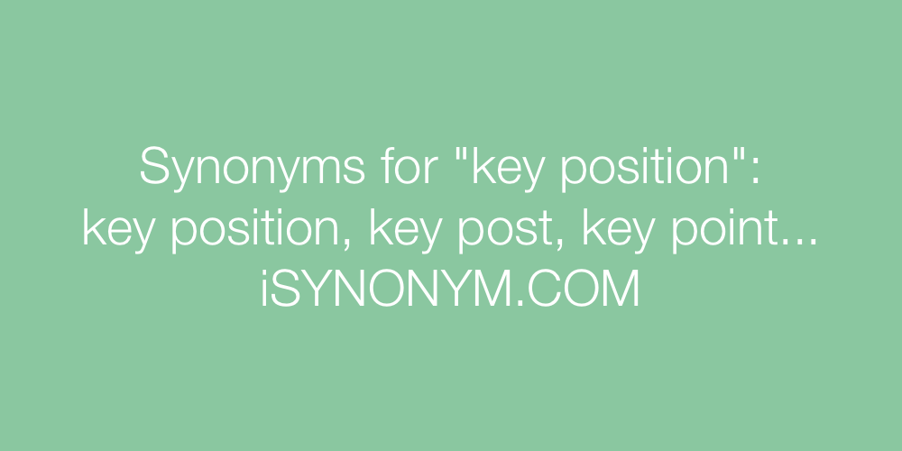 Synonyms key position