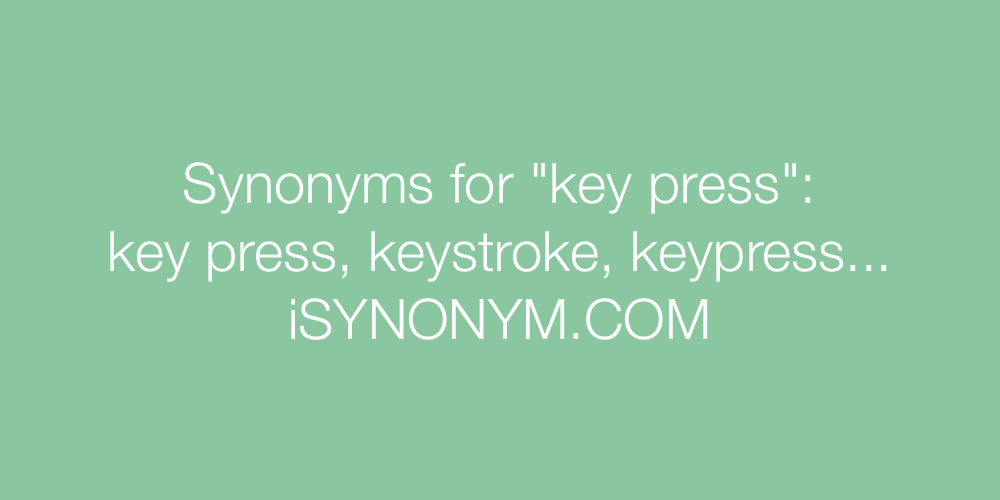 Synonyms key press