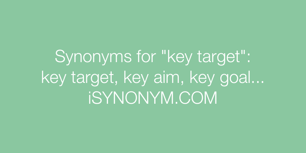 Synonyms key target
