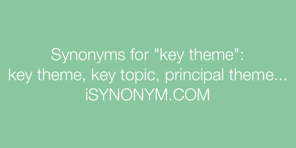 Synonyms key theme