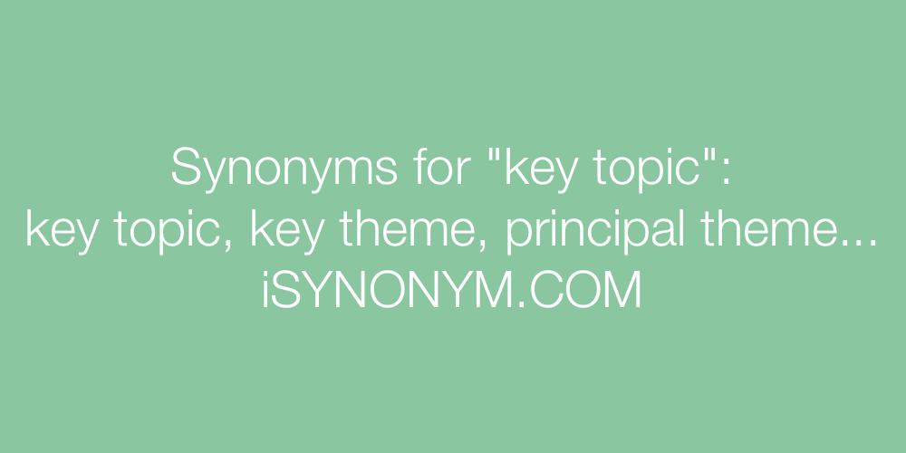Synonyms key topic