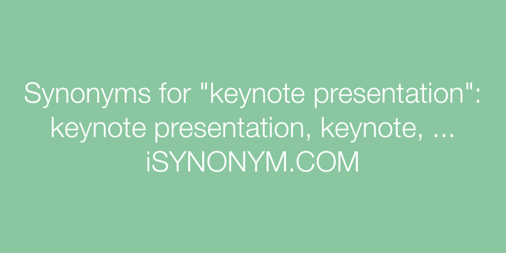 Synonyms keynote presentation