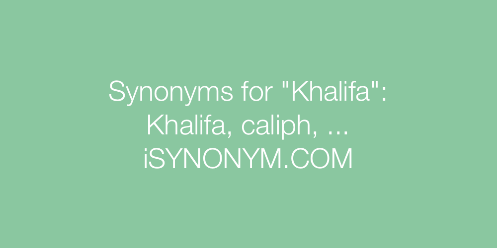 Synonyms Khalifa