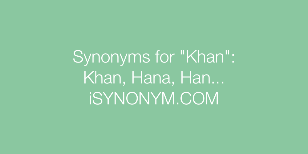 Synonyms Khan