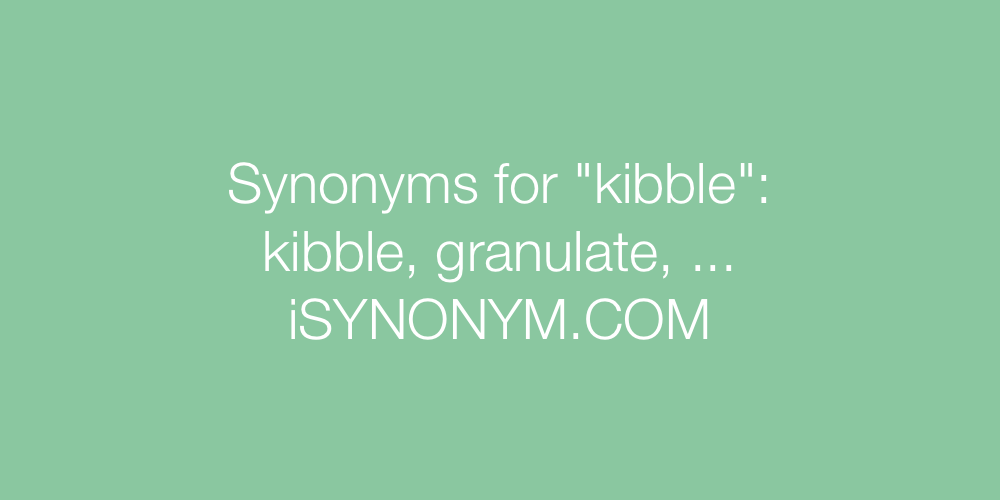 Synonyms kibble